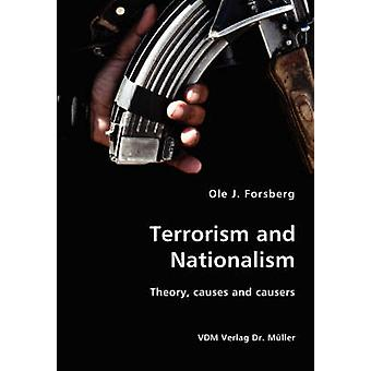 Terrorism and Nationalism Theory causes and causers by Forsberg & Ole J.