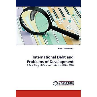 International Debt and Problems of Development by Kinge & Ruth Fanny