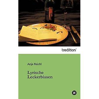 Lyrische Leckerbissen von Reichl & Anja
