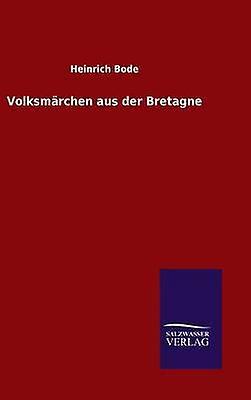 Volksmrchen aus der Bretagne by Bode & Heinrich