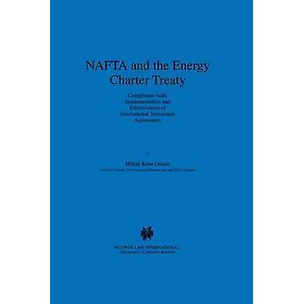 NAFTA und die Energie Charta Vertrag Einhaltung Durchführung und Wirksamkeit der internationalen Investitionsabkommen von Omalu & Mirian Kene