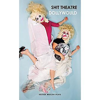 DollyWould av Sh! t teater - 9781786824653 bok