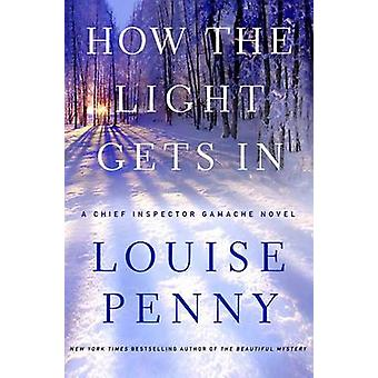 How the Light Gets in by Louise Penny - 9780312655471 Book