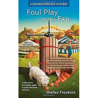 Foul Play at the Fair by Shelley Freydont - 9780425251553 Book