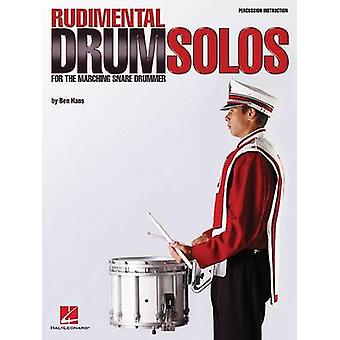 Ben Hans - Rudimental Drum Solos for the Marching Snare Drummer by Ben