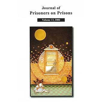 Journal of Prisoners on Prisons - Volume 13 -  No. 1-2 by Howard David