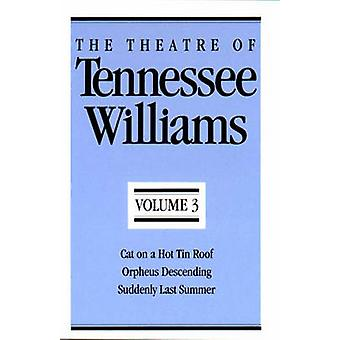 The Theatre of Tennessee Williams -  -Cat on a Hot Tin Roof - -  -Orpheus