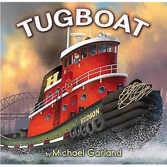 Tugboat by Michael Garland - Michael Garland - 9780823428663 Book