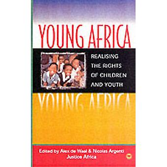 Young Africa - Realising the Rights of Children and Youth by Alex De W