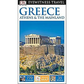 DK Eyewitness Travel Guide Greece - Athens & the Mainland by DK - 978