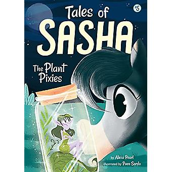 The Plant Pixies by Alexa Pearl - 9781499804645 Book