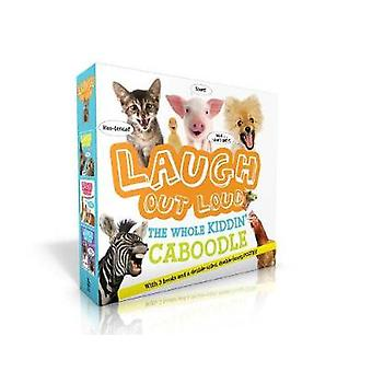 Laugh Out Loud the Whole Kiddin' Caboodle (with 3 Books and a Double-