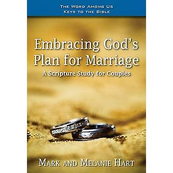 Embracing God's Plan for Marriage - A Bible Study for Couples by Mark