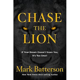 Chase the Lion by Mark Batterson - 9781601428851 Book