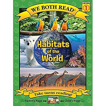 Habitats of the World (We Both Read - Level 1 (Quality)) by Sindy McK