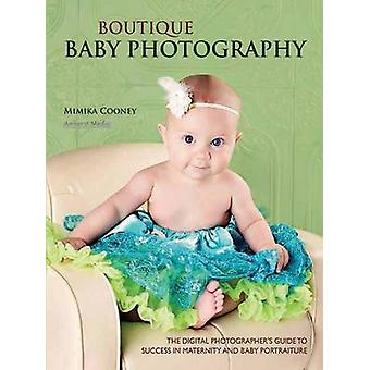 Boutique Baby Photography - The Digital Photographer's Guide to Succes