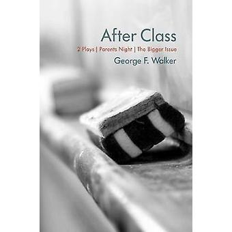 After Class - Parents Night and The Bigger Issue by George F. Walker -