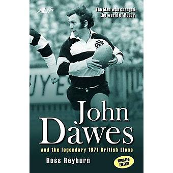 The Man Who Changed the World of Rugby (Updated Edition) - John Dawes