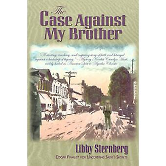 Case Against My Brother by Libby Sternberg - 9781890862541 Book