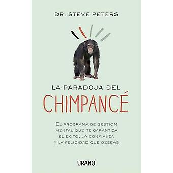 La Paradoja del Chimpance by Steve Peters - 9788479538422 Book