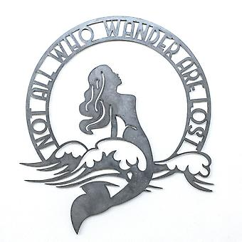 Mermaid - not all who wander are lost - metal cut sign 24x21in