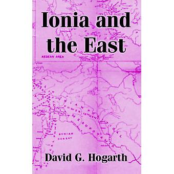 Ionia and the East by Hogarth & David & G.