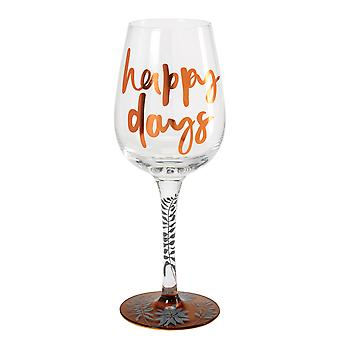 Here's To You Happy Days Wine Glass