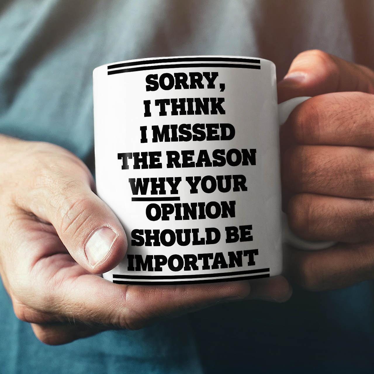 Opinion Offensive Funny NEW White Tea Coffee Ceramic Mug 11 oz | Wellcoda