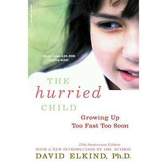Il bambino frettoloso - Growing Up troppo veloce troppo presto (25 ° anniversario ed)