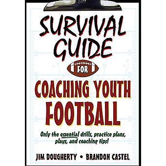 Guide de survie pour entraîneurs de Football des jeunes par Jim Dougherty - Brandon