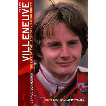 ジル ・ ビルヌーブ - ジェラルドによる伝説的なレーシング ドライバーの生活