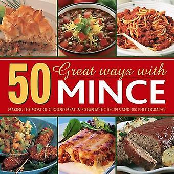 50 grote manieren om met gehakt - een optimaal gebruik van gemalen vlees in 50 Fantas