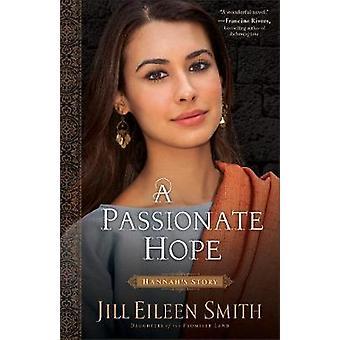 Lidenskapelig Hope - Hannahs historie av Jill Eileen Smith - 9780800720377
