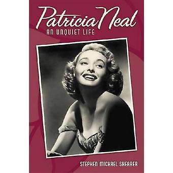 Patricia Neal - une vie inassouvie de Shearer - Stephen Michael - 9780813