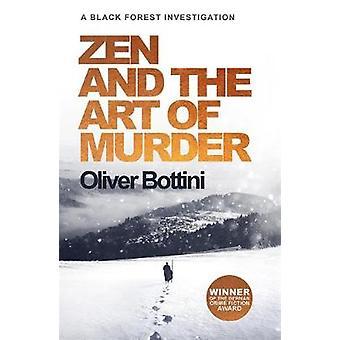 Zen und die Kunst des Mordes - eine Untersuchung der Schwarzwald ich von Zen und