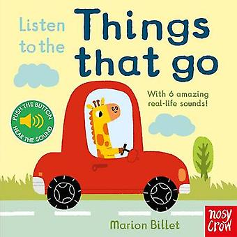 Listen to the Things That Go by Marion Billet - 9780857635655 Book