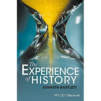 The Experience of History - An Introduction to History by Kenneth Bart