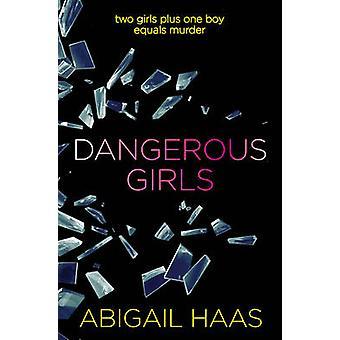 Ragazze pericolose da Abigail Haas - 9781471119149 libro