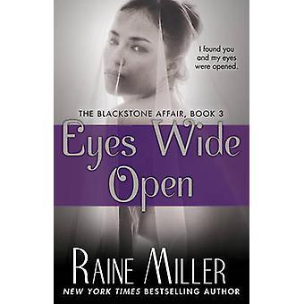 Eyes Wide Open - The Blackstone Affair - Book 3 by Raine Miller - 97814