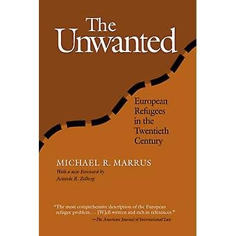 The Unwanted - European Refugees from the First World War Through the