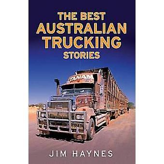 De beste verhalen van de Australische Trucking door Jim Haynes - 9781742376943 Bo