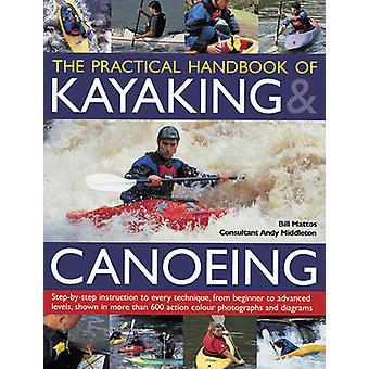 Das praktische Handbuch der Kajak & Kanu durch Bill Mattos - 978178