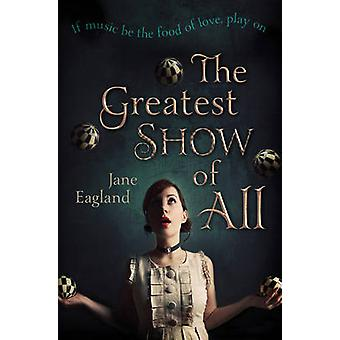 The Greatest Show of All by Jane Eagland - 9781781125731 Book