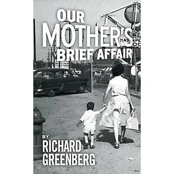 Our Mother's Brief Affair by Richard Greenberg - 9781783193479 Book