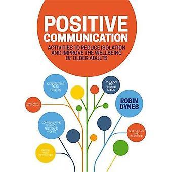 Positiv kommunikation - aktiviteter for at mindske Isolation og forbedre th