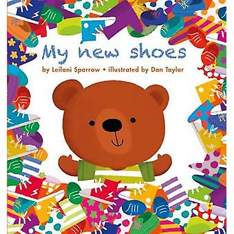 My New Shoes by Leilani Sparrow - Dan Taylor - 9781910126837 Book