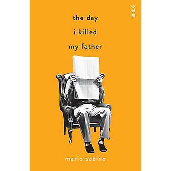 Den dagen jag dödade min far (ny upplaga) av Mario Sabino - Alison Ent