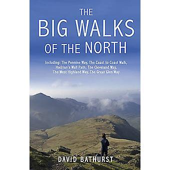 The Big Walks of the North by David Bathurst