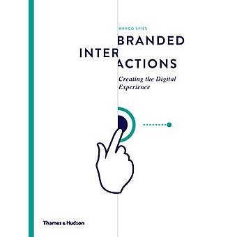 Branded Interactions - Creating the Digital Experience by Marco Spies