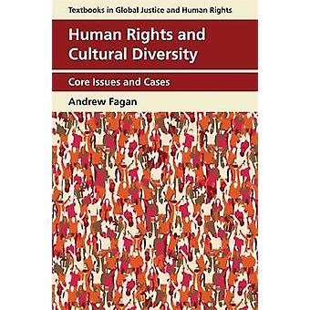 Human Rights and Cultural Diversity - Core Issues and Cases by Andrew